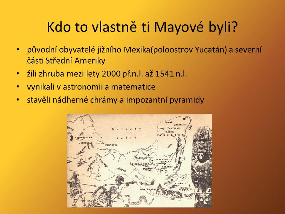 Kdo to vlastně ti Mayové byli