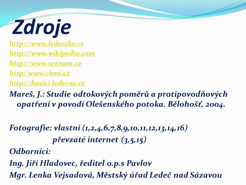Zdroje http://www.ledecsko.cz. http://www.wikipedia.com. http://www.seznam.cz. http:/www.chmi.cz.