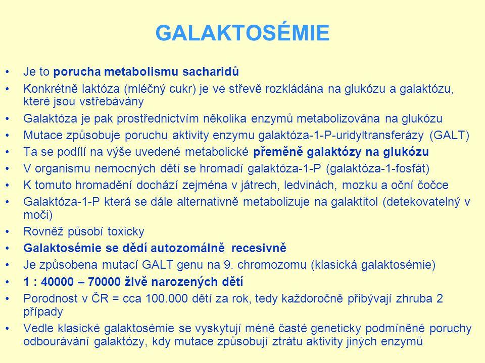 GALAKTOSÉMIE Je to porucha metabolismu sacharidů