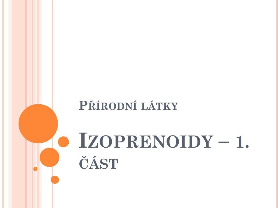 Přírodní látky Izoprenoidy – 1. část