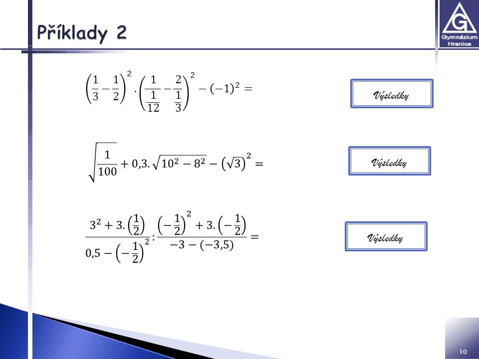 Příklady 2 a 1 3 − 1 2 2 . 1 1 12 − 2 1 3 2 − −1 2 = Výsledky