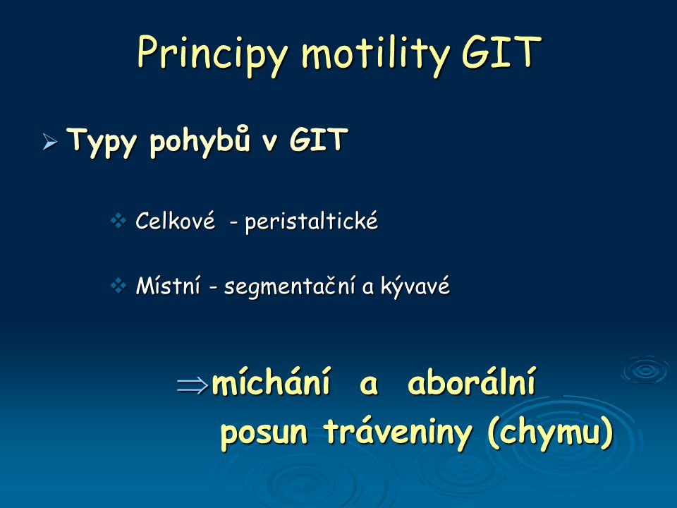 Principy motility GIT míchání a aborální posun tráveniny (chymu)