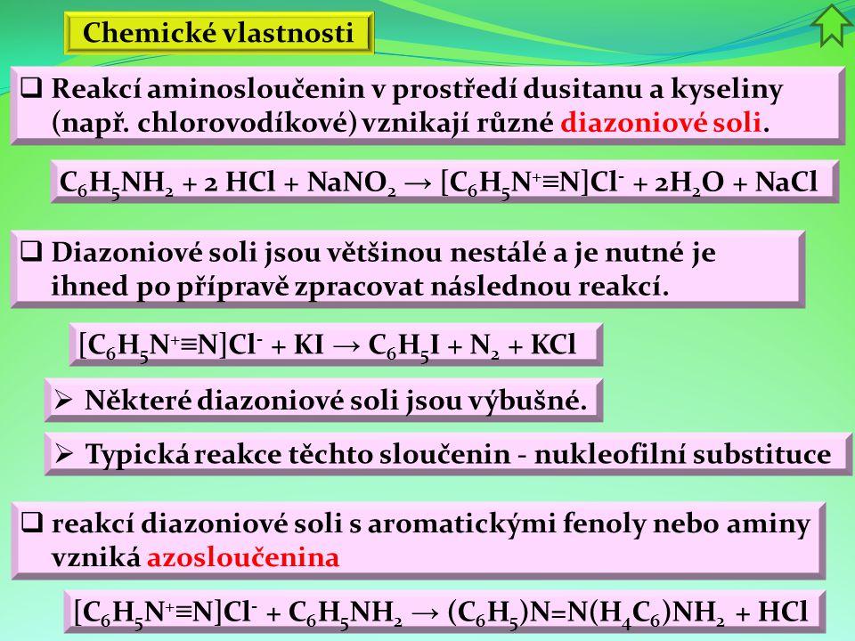 Chemické vlastnosti Reakcí aminosloučenin v prostředí dusitanu a kyseliny (např. chlorovodíkové) vznikají různé diazoniové soli.