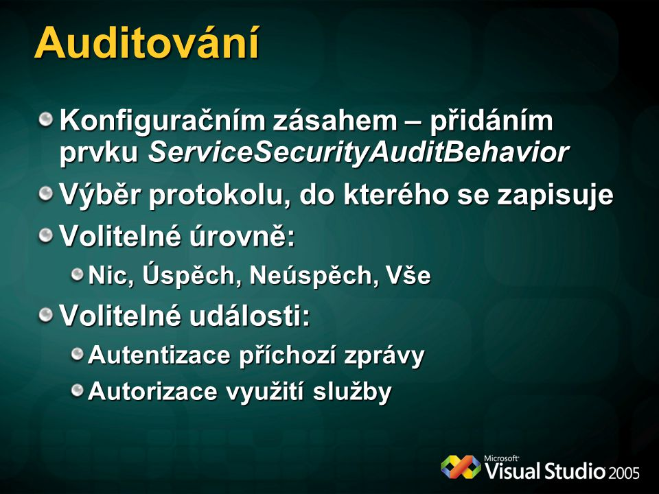 Auditování Konfiguračním zásahem – přidáním prvku ServiceSecurityAuditBehavior. Výběr protokolu, do kterého se zapisuje.