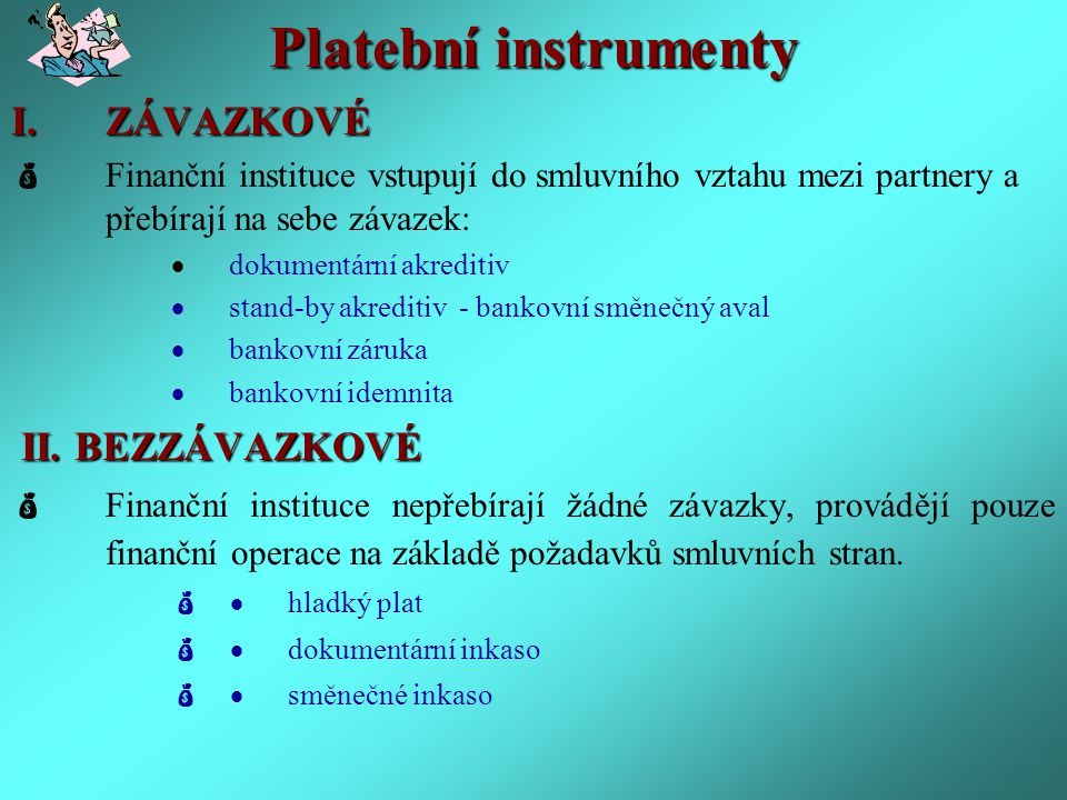 Platební instrumenty ZÁVAZKOVÉ II. BEZZÁVAZKOVÉ