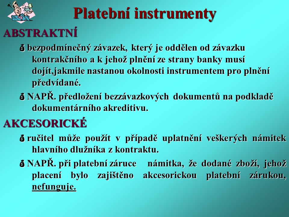 Platební instrumenty ABSTRAKTNÍ AKCESORICKÉ