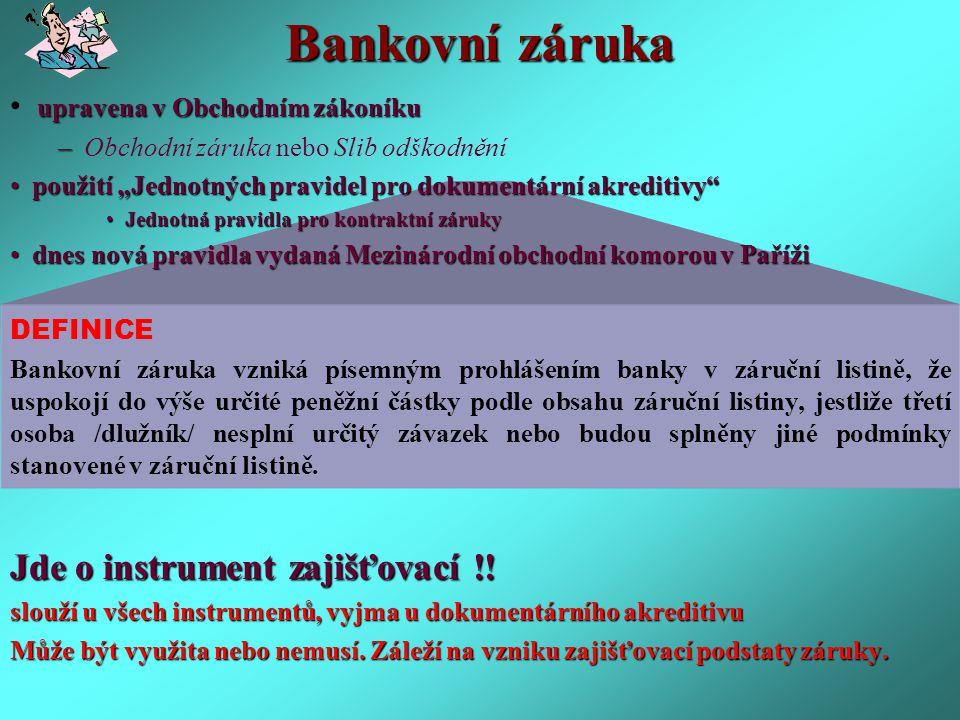 Bankovní záruka Jde o instrument zajišťovací !!