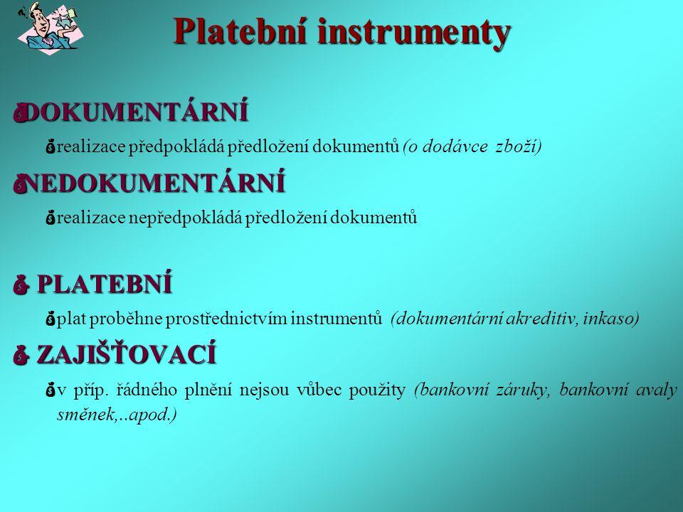 Platební instrumenty DOKUMENTÁRNÍ NEDOKUMENTÁRNÍ - PLATEBNÍ