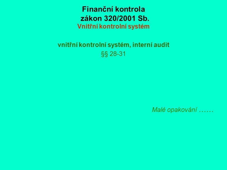 Finanční kontrola zákon 320/2001 Sb. Vnitřní kontrolní systém