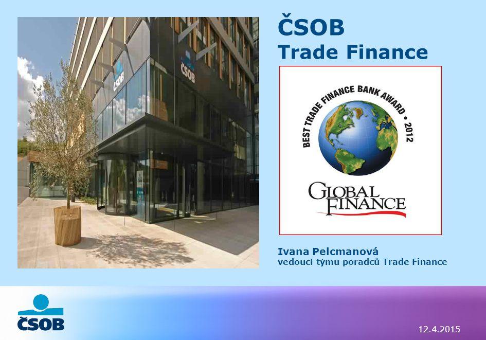 ČSOB Trade Finance Ivana Pelcmanová Ivana Pelcmanová