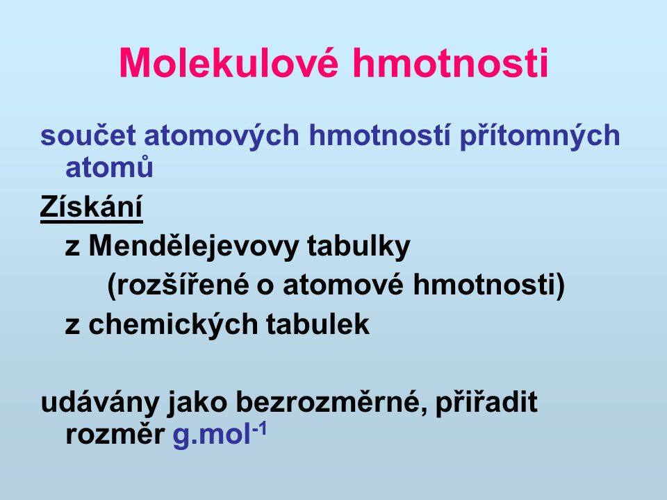 Molekulové hmotnosti součet atomových hmotností přítomných atomů