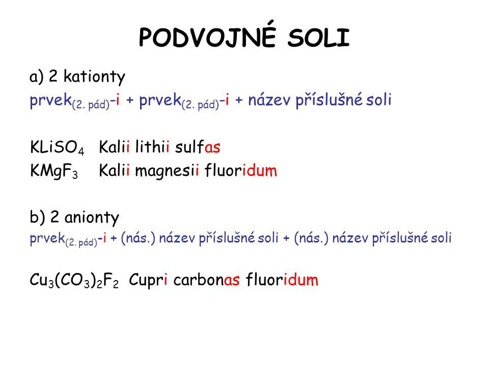 PODVOJNÉ SOLI a) 2 kationty