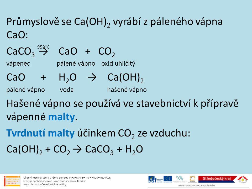 Průmyslově se Ca(OH)2 vyrábí z páleného vápna CaO: CaCO3 → CaO + CO2