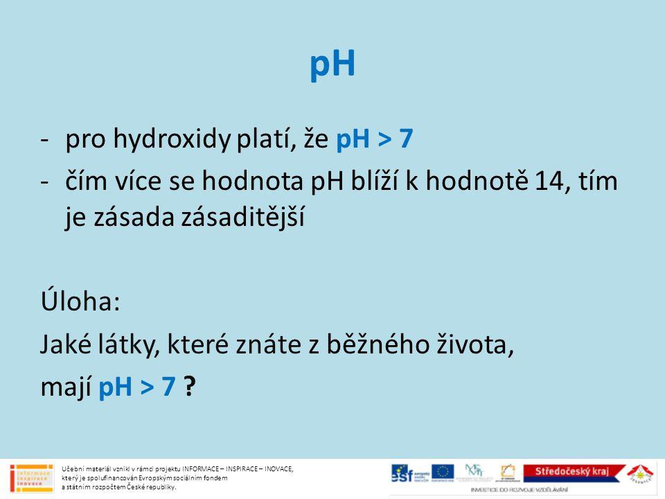 pH pro hydroxidy platí, že pH > 7