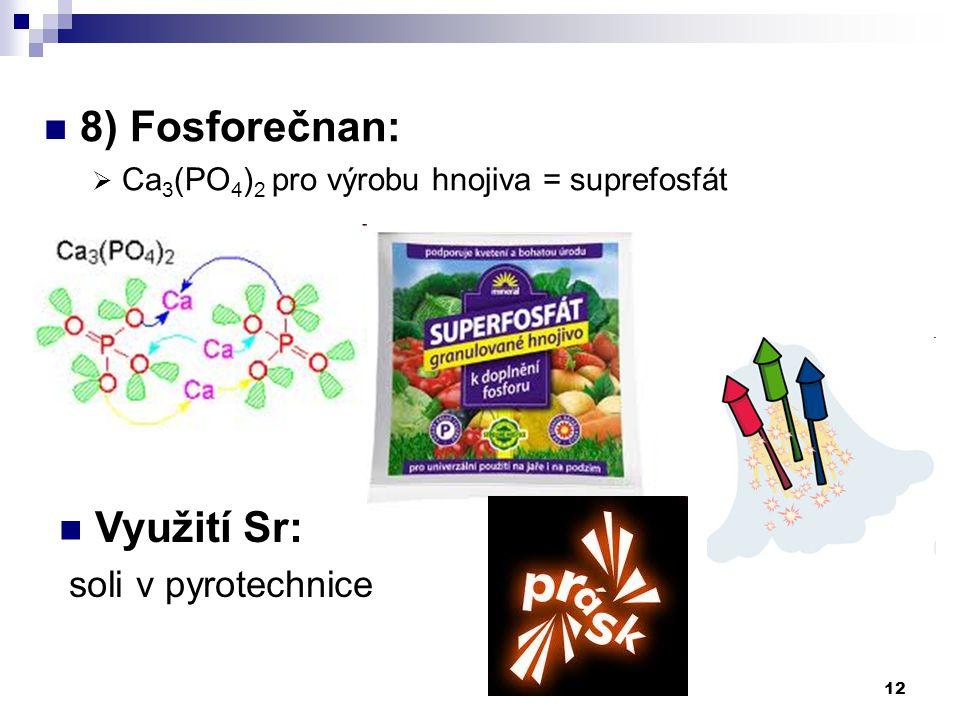 8) Fosforečnan: Využití Sr: soli v pyrotechnice