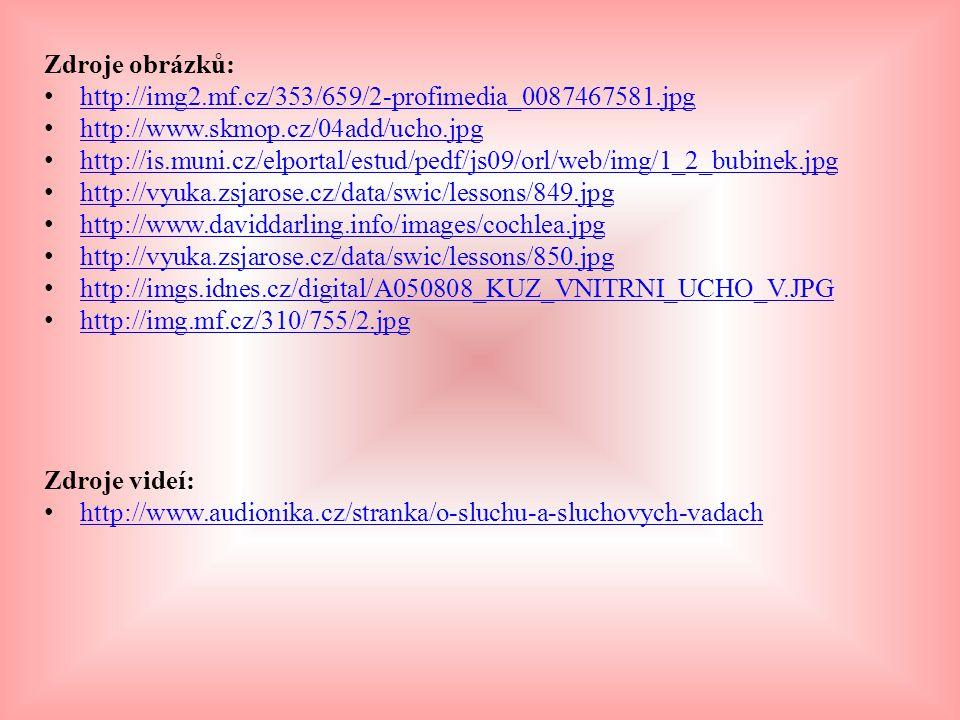 Zdroje obrázků: http://img2.mf.cz/353/659/2-profimedia_0087467581.jpg. http://www.skmop.cz/04add/ucho.jpg.
