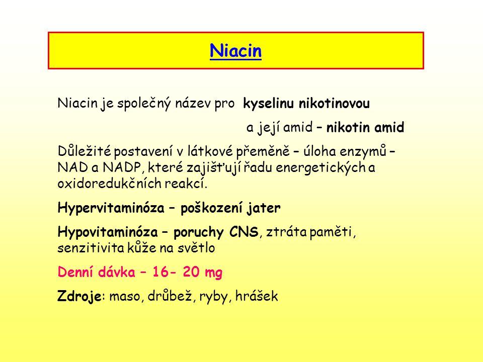Niacin Niacin je společný název pro kyselinu nikotinovou