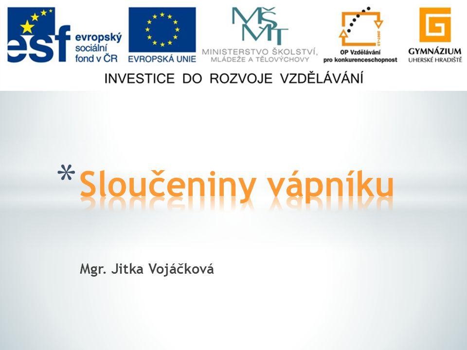 Sloučeniny vápníku Mgr. Jitka Vojáčková