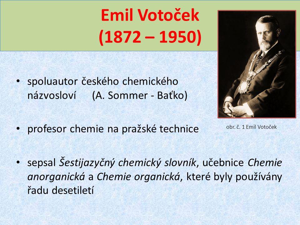 Emil Votoček (1872 – 1950) spoluautor českého chemického názvosloví (A. Sommer - Baťko)