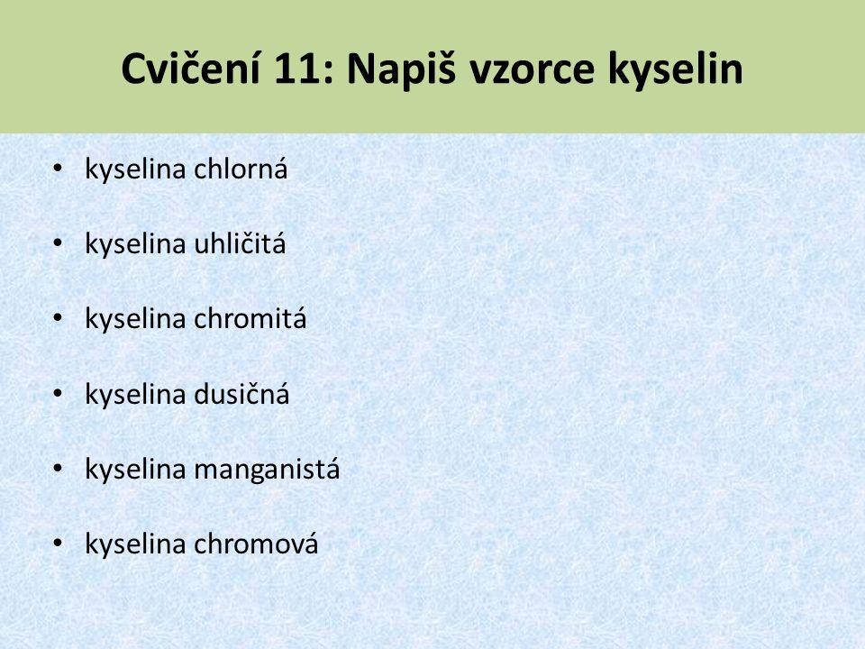 Cvičení 11: Napiš vzorce kyselin