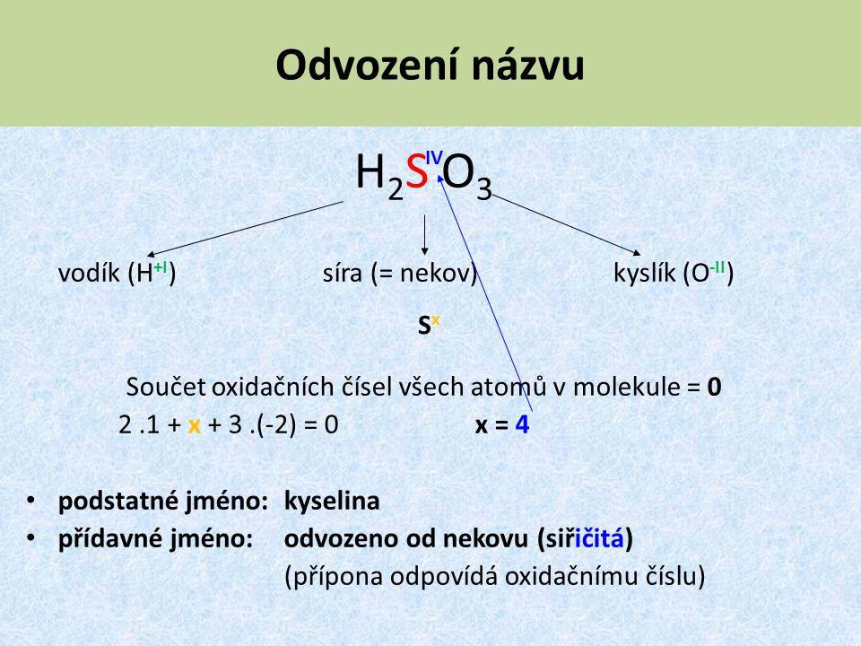 Součet oxidačních čísel všech atomů v molekule = 0