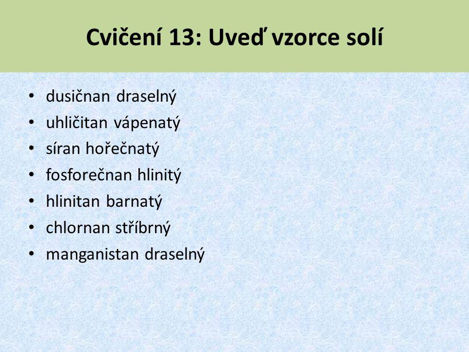 Cvičení 13: Uveď vzorce solí