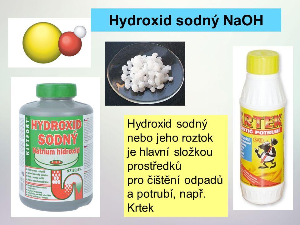 Hydroxid sodný NaOH Hydroxid sodný nebo jeho roztok je hlavní složkou