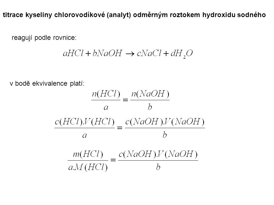 titrace kyseliny chlorovodíkové (analyt) odměrným roztokem hydroxidu sodného