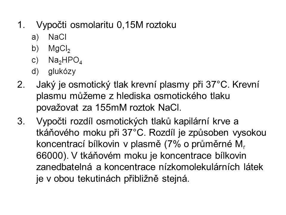 Vypočti osmolaritu 0,15M roztoku
