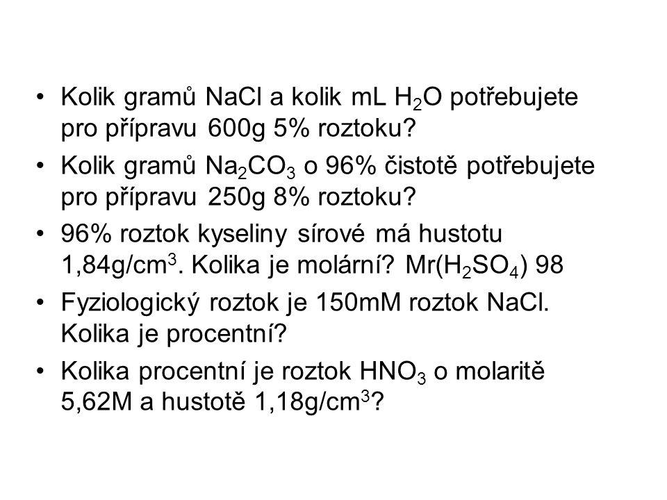 Kolik gramů NaCl a kolik mL H2O potřebujete pro přípravu 600g 5% roztoku