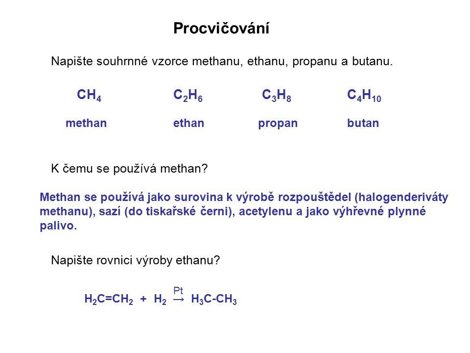 Procvičování CH4 C2H6 C3H8 C4H10