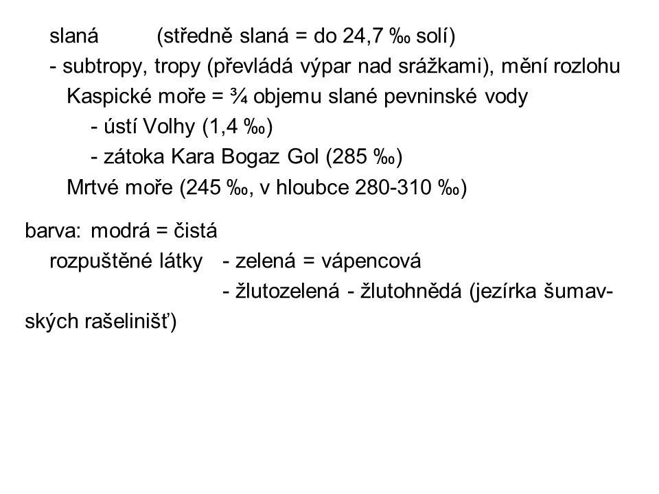 slaná (středně slaná = do 24,7 ‰ solí)