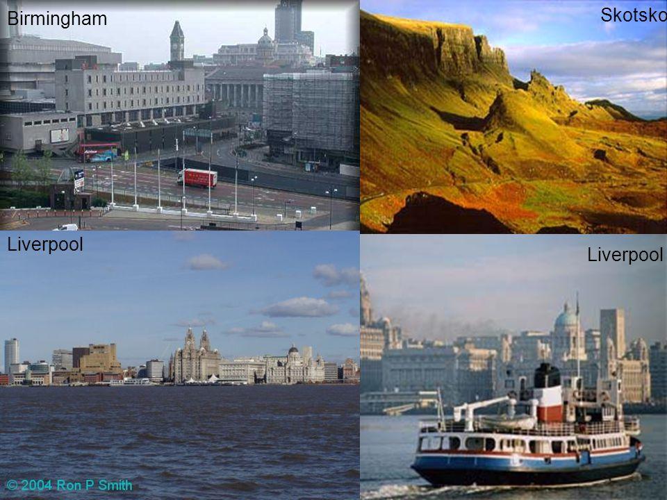 Birmingham Skotsko Liverpool Liverpool