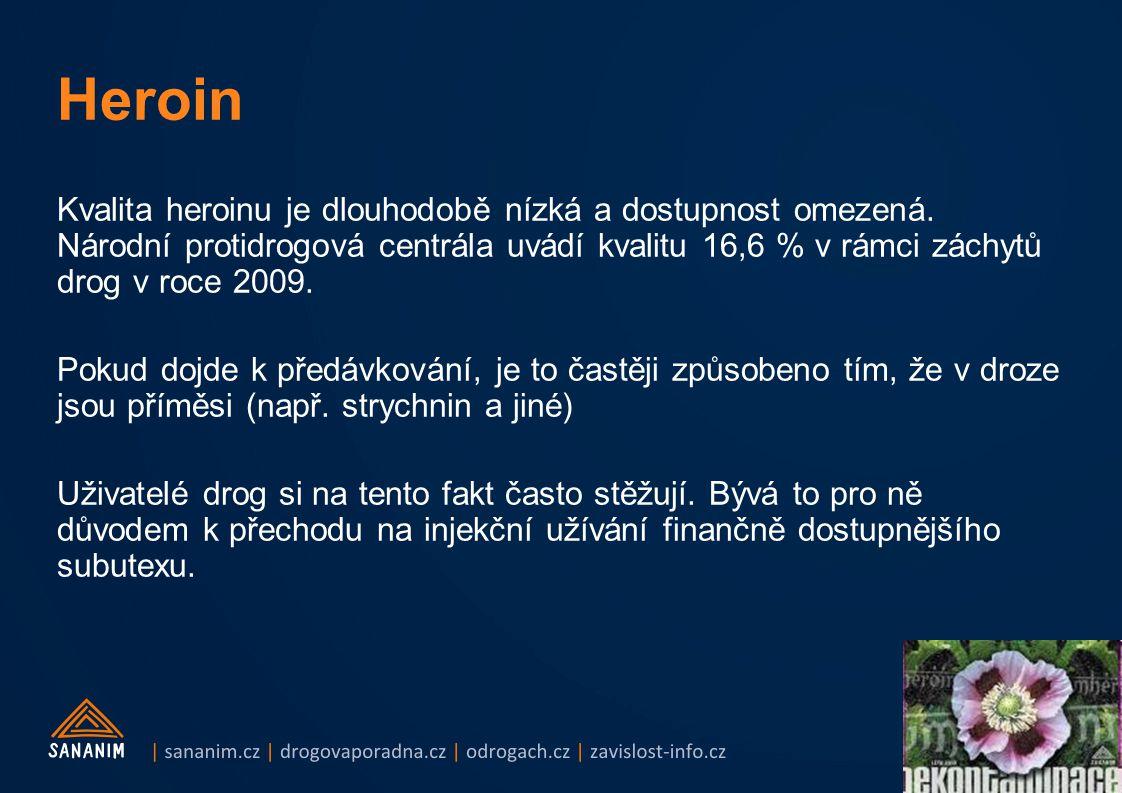 Heroin Kvalita heroinu je dlouhodobě nízká a dostupnost omezená. Národní protidrogová centrála uvádí kvalitu 16,6 % v rámci záchytů drog v roce 2009.