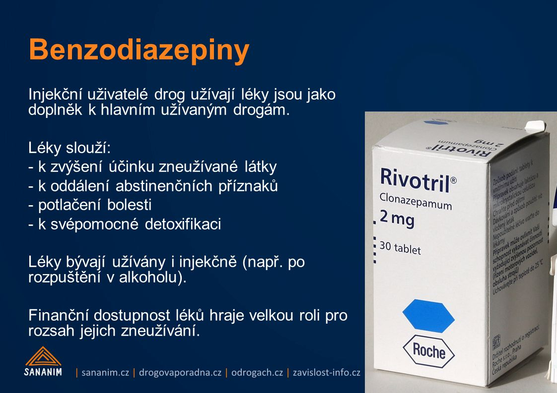 Benzodiazepiny Injekční uživatelé drog užívají léky jsou jako doplněk k hlavním užívaným drogám. Léky slouží: