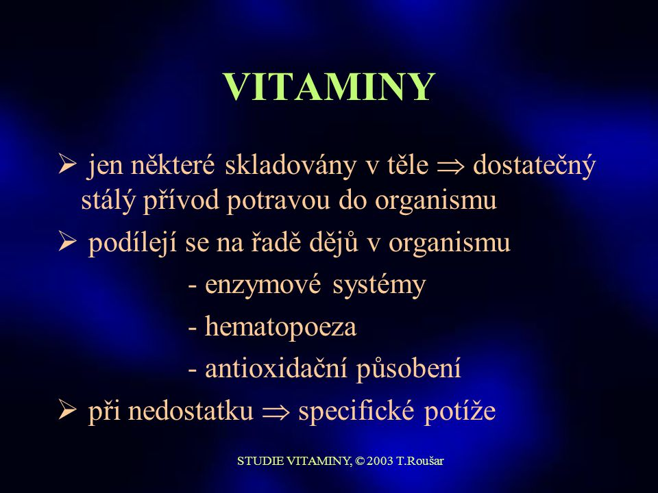 STUDIE VITAMINY, © 2003 T.Roušar