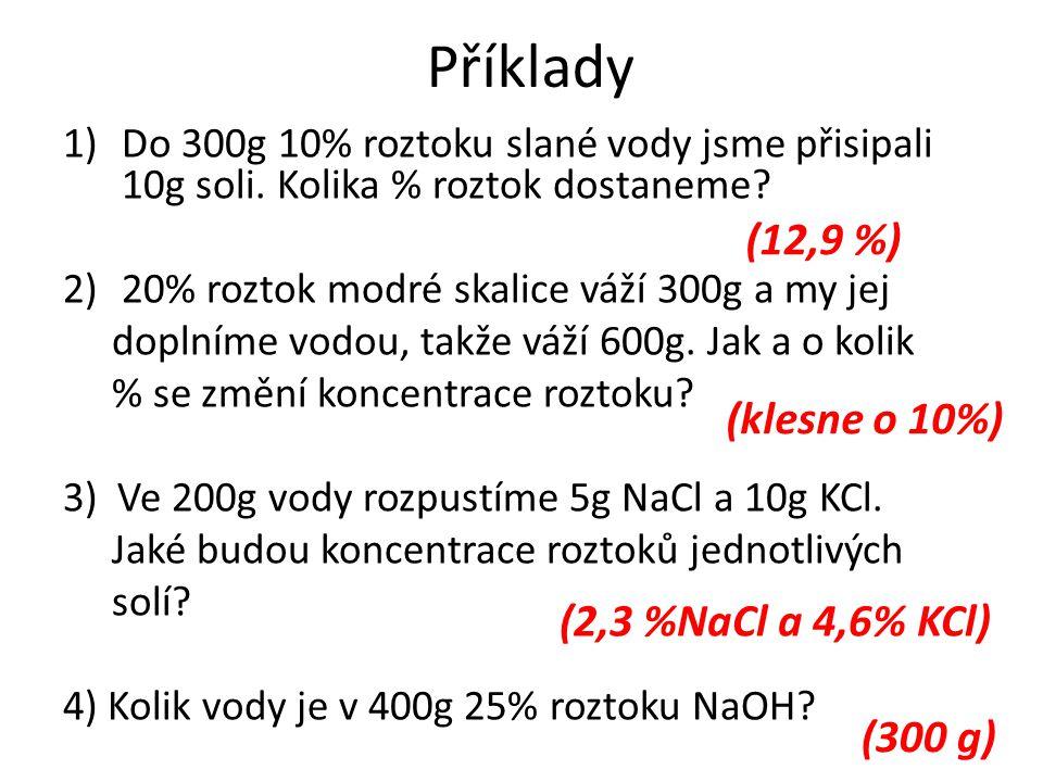 Příklady (12,9 %) (klesne o 10%) (2,3 %NaCl a 4,6% KCl) (300 g)