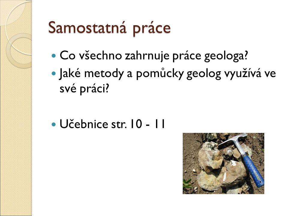 Samostatná práce Co všechno zahrnuje práce geologa