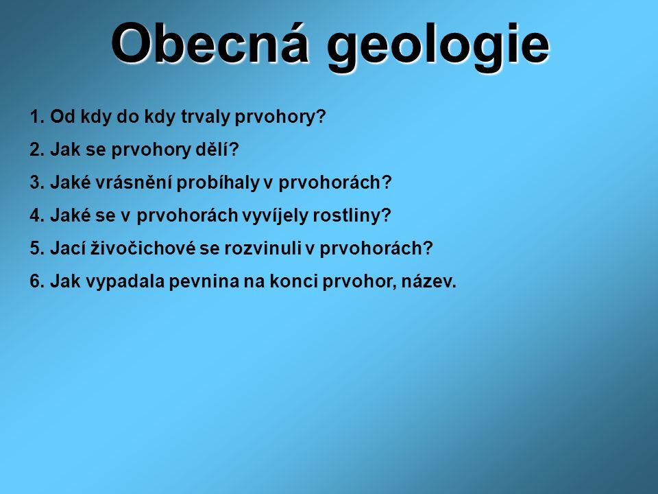 Obecná geologie 1. Od kdy do kdy trvaly prvohory