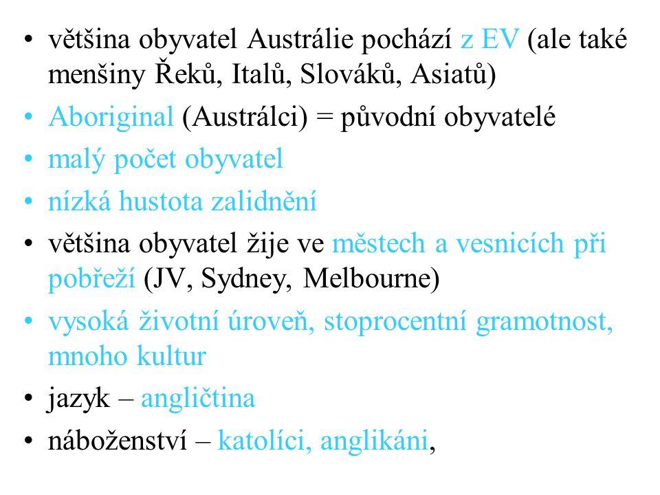 většina obyvatel Austrálie pochází z EV (ale také menšiny Řeků, Italů, Slováků, Asiatů)