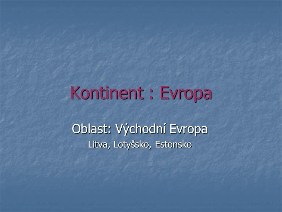 Oblast: Východní Evropa Litva, Lotyšsko, Estonsko