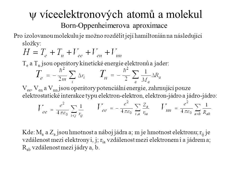 y víceelektronových atomů a molekul Born-Oppenheimerova aproximace