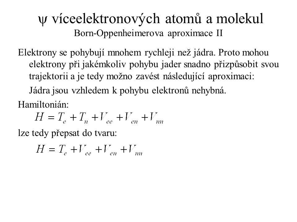 y víceelektronových atomů a molekul Born-Oppenheimerova aproximace II