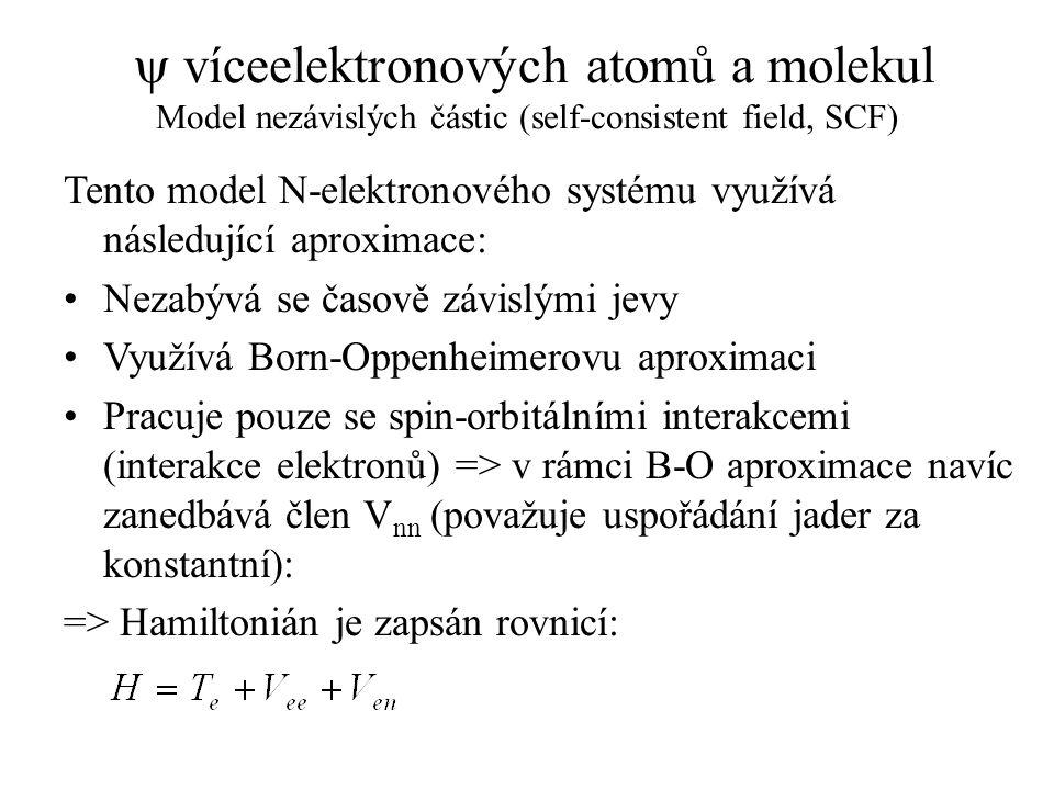 y víceelektronových atomů a molekul Model nezávislých částic (self-consistent field, SCF)
