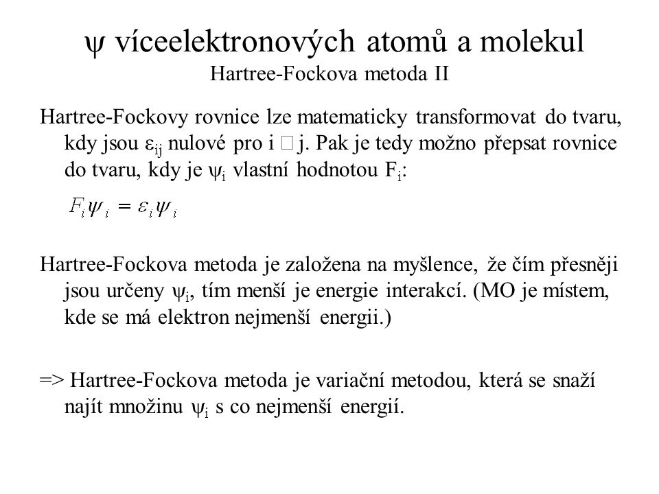 y víceelektronových atomů a molekul Hartree-Fockova metoda II