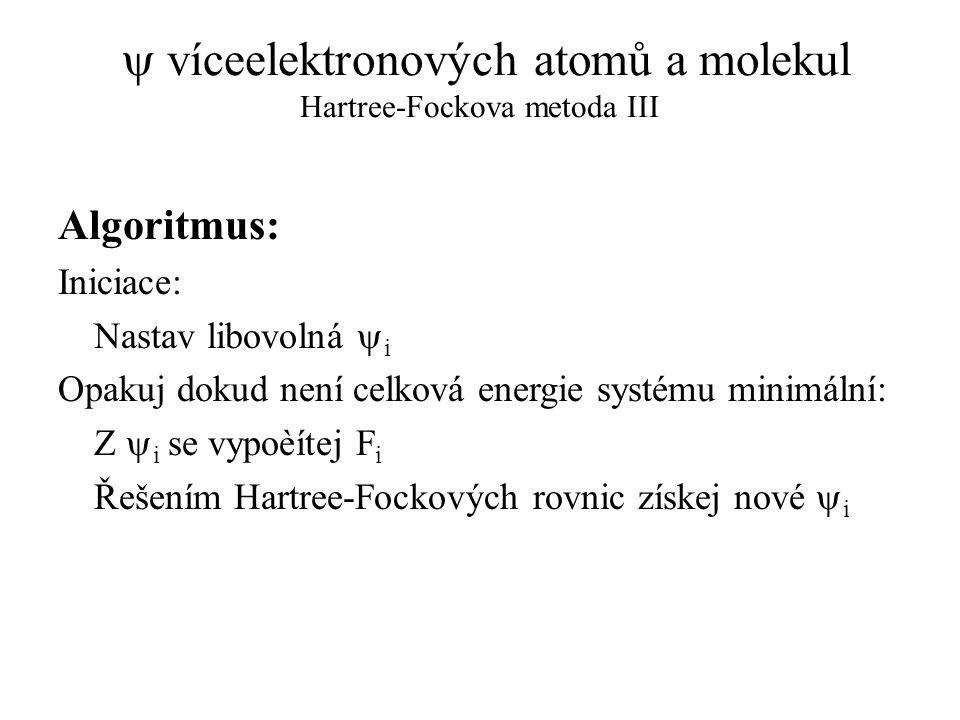 y víceelektronových atomů a molekul Hartree-Fockova metoda III