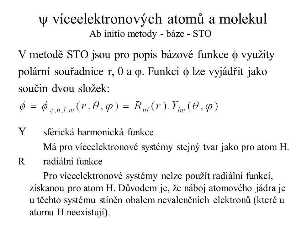 y víceelektronových atomů a molekul Ab initio metody - báze - STO