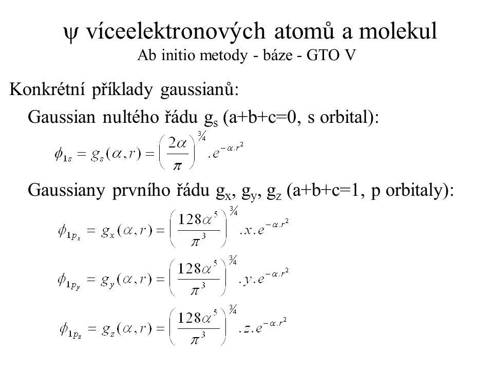 y víceelektronových atomů a molekul Ab initio metody - báze - GTO V