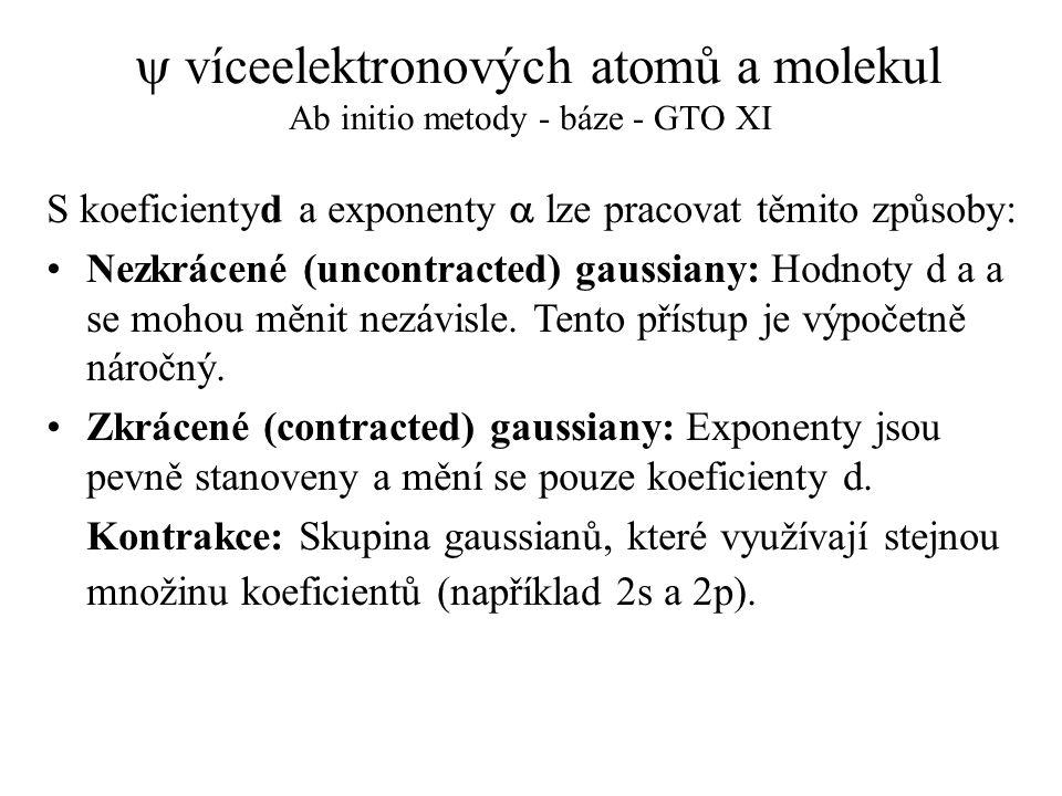 y víceelektronových atomů a molekul Ab initio metody - báze - GTO XI