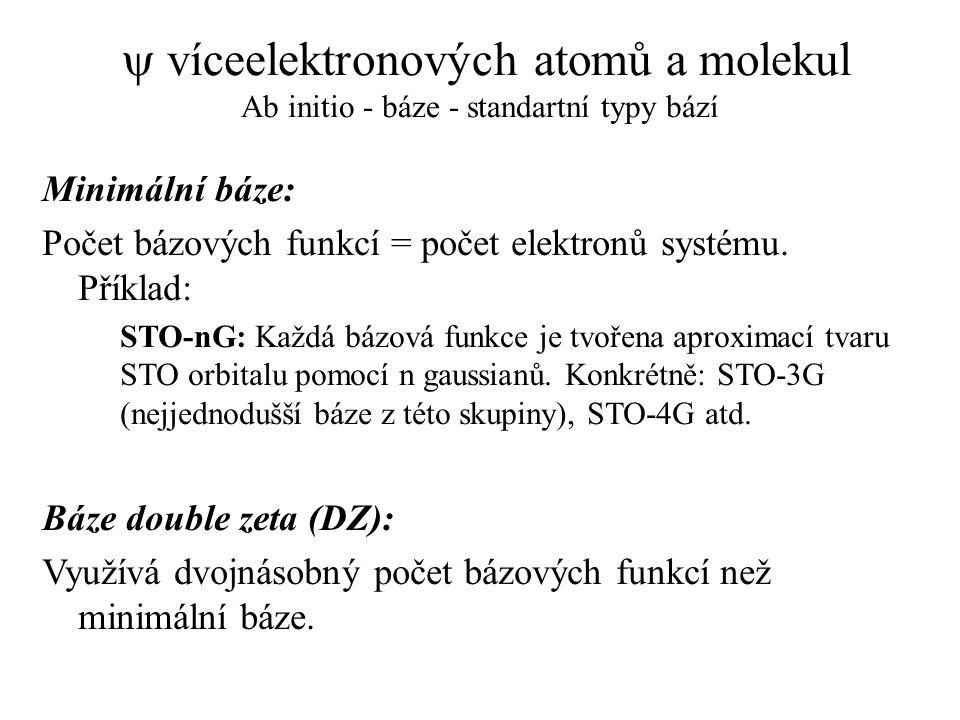 y víceelektronových atomů a molekul Ab initio - báze - standartní typy bází
